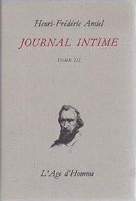 Journal intime, tome 3 par Henri Frédéric Amiel