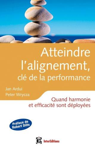 Atteindre l'alignement, clé de la performance - Quand harmonie et efficacité sont déployées.