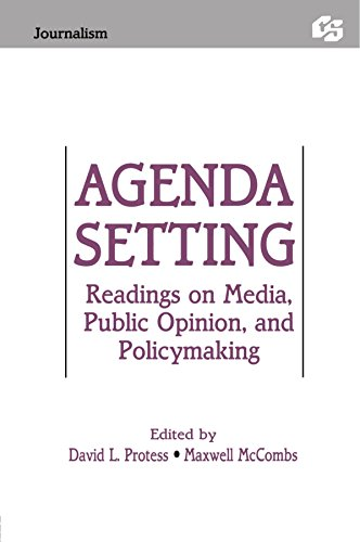 Agenda Setting: Readings on Media, Public Opinion, and Policymaking (Routledge Communication Series) by David Protess (Editor), Maxwell E. McCombs (Editor) (13-Jul-1991) Paperback