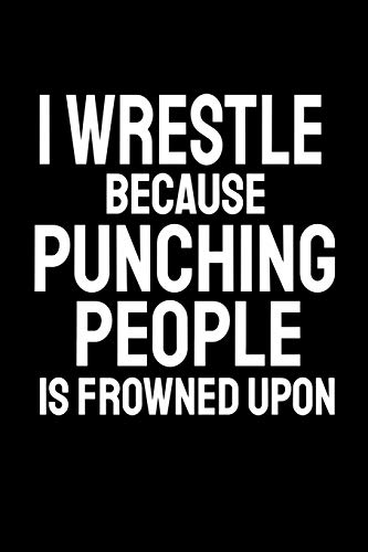 I wrestle because punching people is frowned upon: office humor, thank you gifts for coworkers notebook
