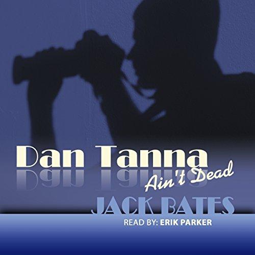 The Infidelity Case (Dan Tanna Ain't Dead)  Audiolibri