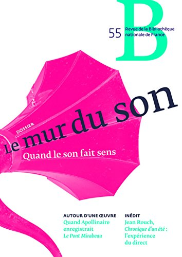 Revue de la Bibliotheque Nationale de France - Numero 55 - Octobre 2017 le Mur du Son par Collectif