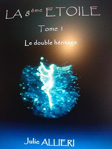 Lire un La 8ème Etoile (Le double héritage t. 1) pdf ebook