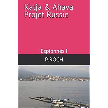 Katja & Ahava Projet Russie: Espionnes I