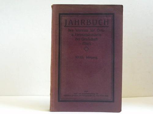 Jahrbuch des Vereins für Orts- und Heimatskunde in der Grafschaft Mark, verbunden mit dem Märkischen Museum zu Witten-Ruhr. XXXII. Jahrgang 1917-1918