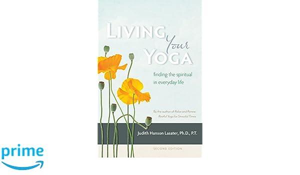 Living Your Yoga  Finding the Spiritual in Everyday Life  Amazon.it  Judith  Hanson 0f44360314b6