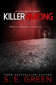 Killer Among: A Young Adult Vigilante Thriller (Killer Instinct Book 3) by [Green, S. E.]