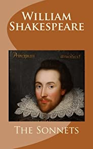 William Shakespeare: The Sonnets: A Complete Collection of Shakespeare's One Hundred Fifty-Four Sonnets