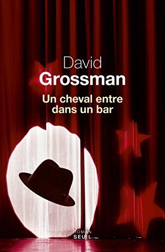 Un cheval entre dans un bar par David Grossman