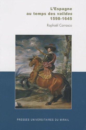 L'Espagne des validos : 1598-1645
