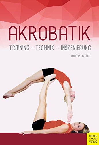 Akrobatik: Training - Technik - Inszenierung (German Edition) por Michael Blume