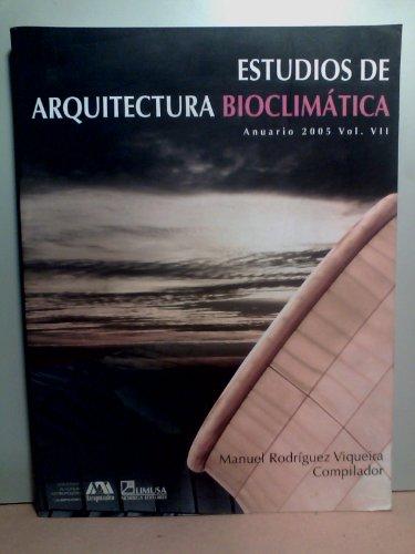 Estudios de arquitectura bioclimatica/ Studies of Bioclimatic Architecture: 7