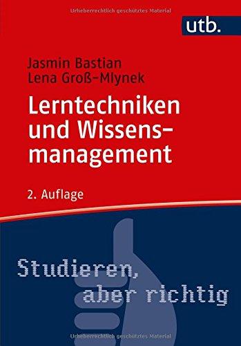 Lerntechniken und Wissensmanagement (Studieren, aber richtig)
