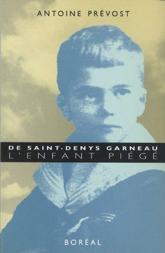 De St-Denys Garneau,Enfant.Piége