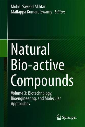 Natural Bio-active Compounds: Volume 3: Biotechnology, Bioengineering, and Molecular Approaches