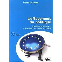 L'effacement du politique : La philosophie politique et la genèse de l'impuissance de l'Europe
