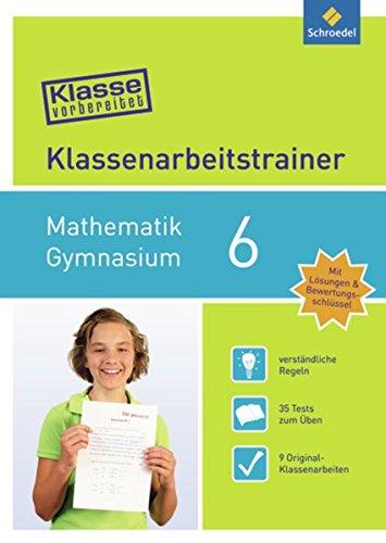 Preisvergleich Produktbild Klasse vorbereitet - Gymnasium: Klassenarbeitstrainer Mathematik 6