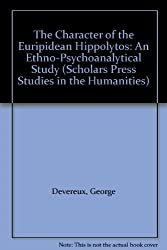 The Character of the Euripidean Hippolytos: An Ethno-Psychoanalytical Study