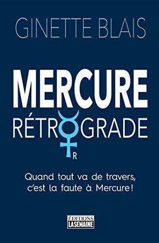 Mercure rétrograde par Ginette Blais