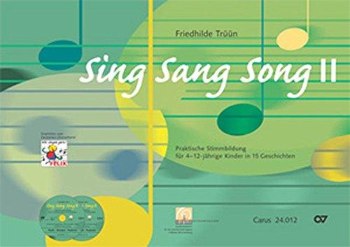 Sing Sang Song II: Praktische Stimmbildung für 4-12-jährige Kinder in 15 Geschichten
