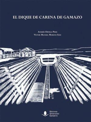 EL DIQUE DE CARENA DE GAMAZO (Analectas)