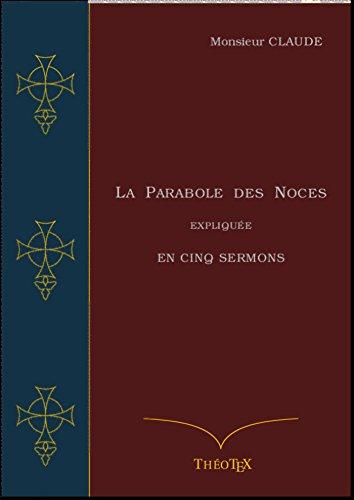 En ligne La Parabole des Noces Expliquée en Cinq Sermons pdf epub