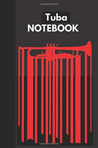 Tuba NOTEBOOK, Perfect Gift for Jazz Fan - Tuba Music Notebook / Journal for Jazz Fan, Diary, Logbook .. Perfect Tuba Notebook with 120 pages: Tuba Notebook, Perfect Gift for Jazz Fan