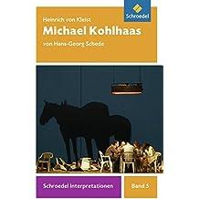 Schroedel Interpretationen: Heinrich von Kleist: Michael Kohlhaas