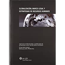 Globalización, Marco Legal Y Estrategias De Recursos Humanos