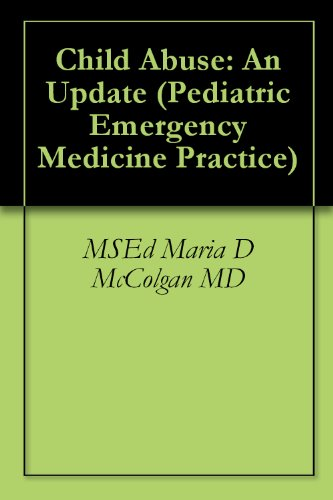 Descargar Torrents Child Abuse: An Update (Pediatric Emergency Medicine Practice Book 2) En PDF