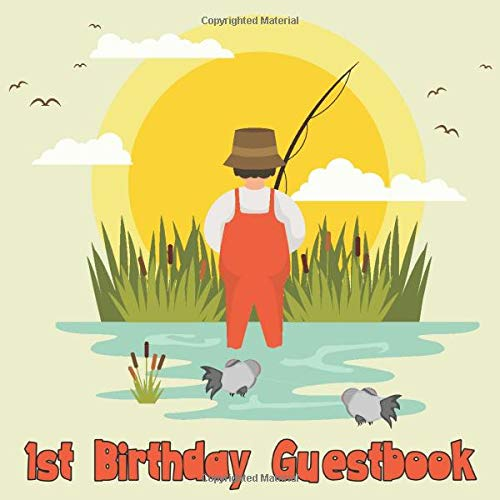 1st Birthday Guestbook: Fishing Birthday Party Guest Book Celebration Log for Signing and Leaving Special Messages (Ideen First Party Birthday Favor)