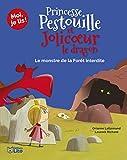 Moi, je lis: Princesse Pestouille et Jolicoeur le dragon : Le monstre de la forêt interdite - Dès 8 ans