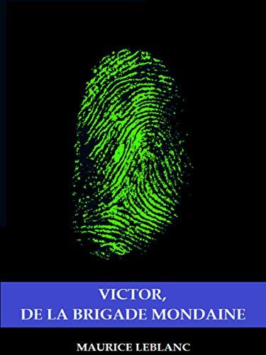 Victor, de la Brigade Mondaine par Maurice Leblanc