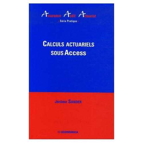 Calculs actuariels sous Access (1Cédérom)