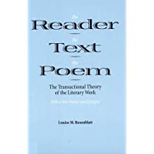 The Reader the Text the Poem: The Transactional Theory of the Literary Work