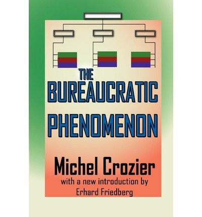 [(The Bureaucratic Phenomenon )] [Author: Michel Crozier] [Jan-2010]