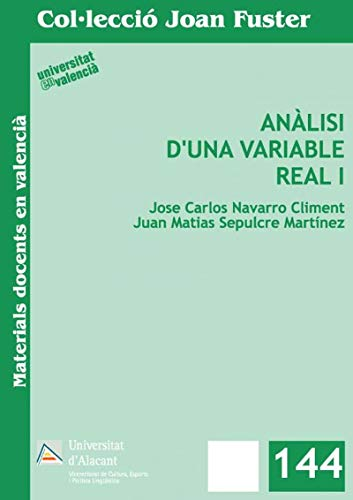 Anàlisi d'una variable real I par José Carlos Navarro Climent