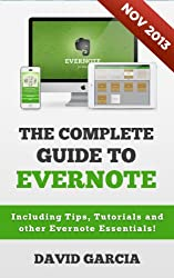 The Complete Guide to Evernote: Including Tips, Tutorials and other Evernote Essentials! (English Edition)