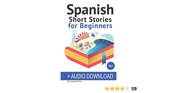 Spanish Short Stories For Beginners Audio Download Improve Your Reading And Listening Skills In Spanish Amazon De Orea Claudia Alvares Daniel Spanish My Daily Miranda Manuella Fremdsprachige Bücher
