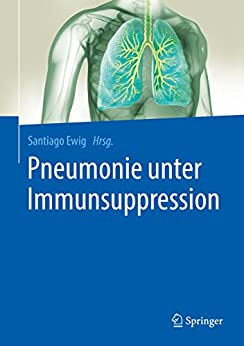 Pneumonie Unter Immunsuppression por Santiago Ewig epub
