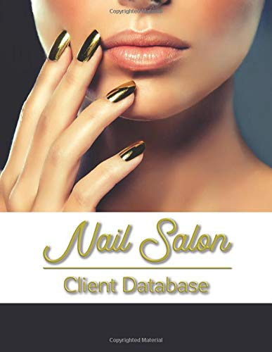 Nail Salon Client Database: Nail Client Data Organizer Log Book with Client Record Books Customer Information Nail Large Data...