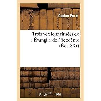 Trois versions rimées de l'Évangile de Nicodème (Éd.1885)
