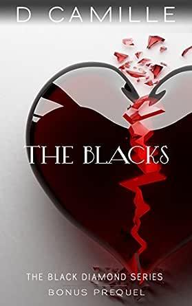 The Blacks Bonus Prequel The Black Diamond Series Book 5 Ebook Camille D Amazon In Kindle Store