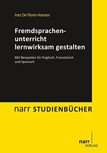 Fremdsprachenunterricht lernwirksam gestalten: Mit Beispielen für Englisch, Französisch und Spanisch (narr studienbücher)