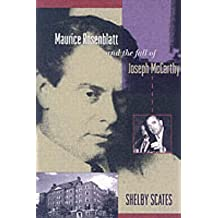 [Maurice Rosenblatt and the Fall of Joseph McCarthy] (By: Shelby Scates) [published: March, 2006]