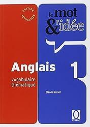Le mot et l'idée anglais 1 : Vocabulaire thématique