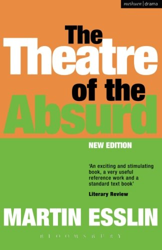 The Theatre of The Absurd (Plays and Playwrights)