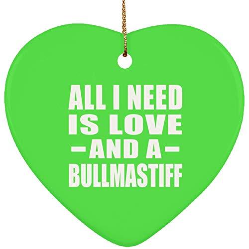 st Gift Idea, All I Need is Love and A Bullmastiff Keramik-Herz-Ornament Kelly Hund Katze Besitzer Motto Lustige Weihnachtsbaum-Dekoration Geschenk Weihnachten ()