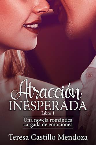 Atracción Inesperada: Una novela romántica cargada de emociones ...
