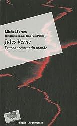 Jules Verne, l'enchantement du monde